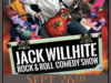 Jack White: Rock & Roll Comedy Show